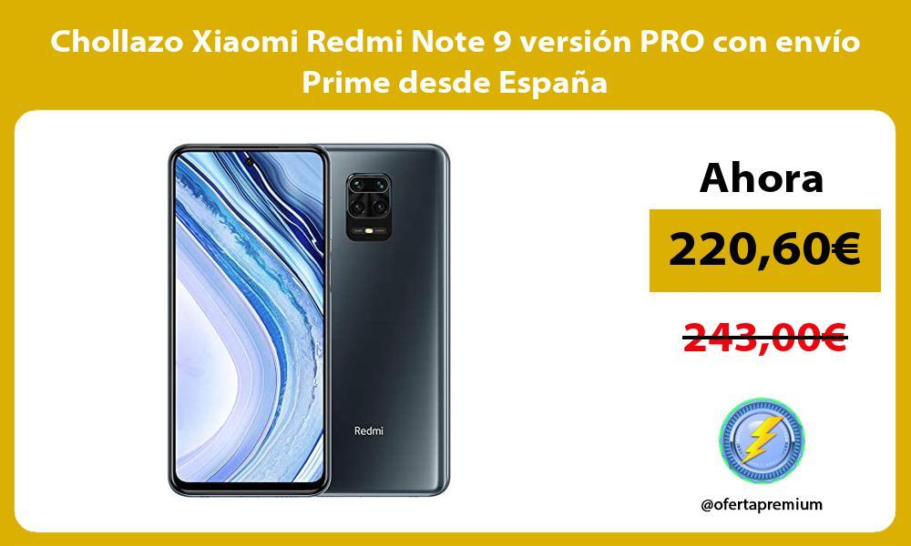 Chollazo Xiaomi Redmi Note 9 versión PRO con envío Prime desde España