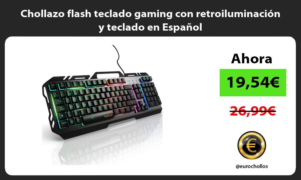 Chollazo flash teclado gaming con retroiluminación y teclado en Español