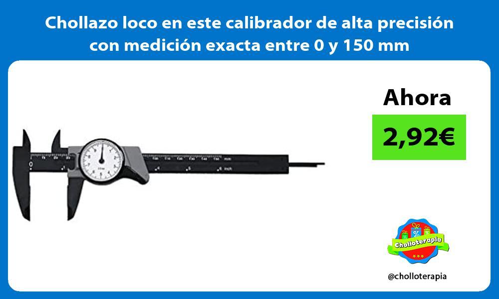 Chollazo loco en este calibrador de alta precisión con medición exacta entre 0 y 150 mm