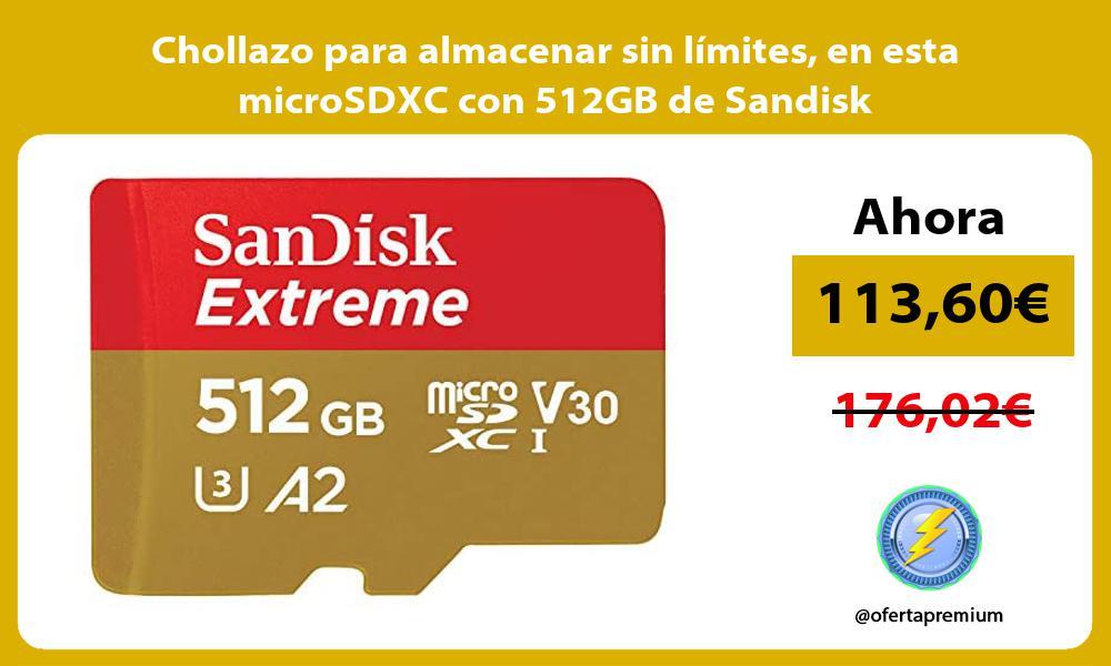 Chollazo para almacenar sin límites en esta microSDXC con 512GB de Sandisk