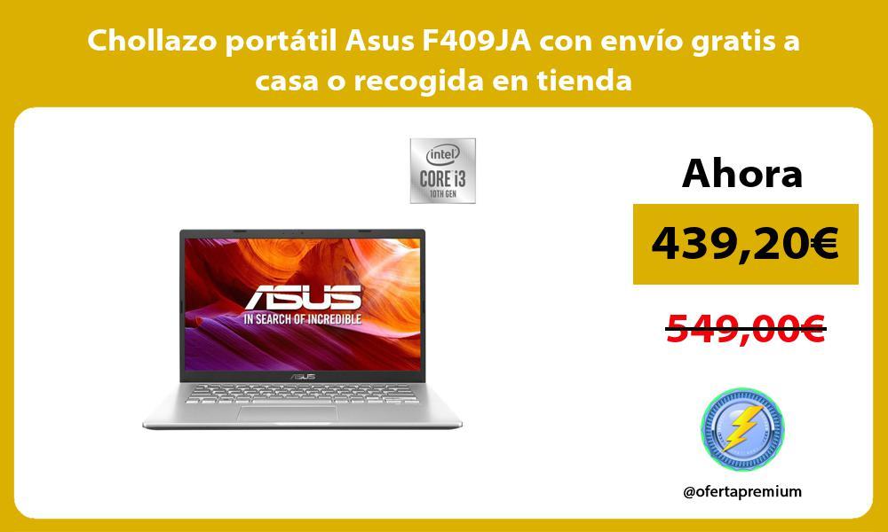 Chollazo portátil Asus F409JA con envío gratis a casa o recogida en tienda
