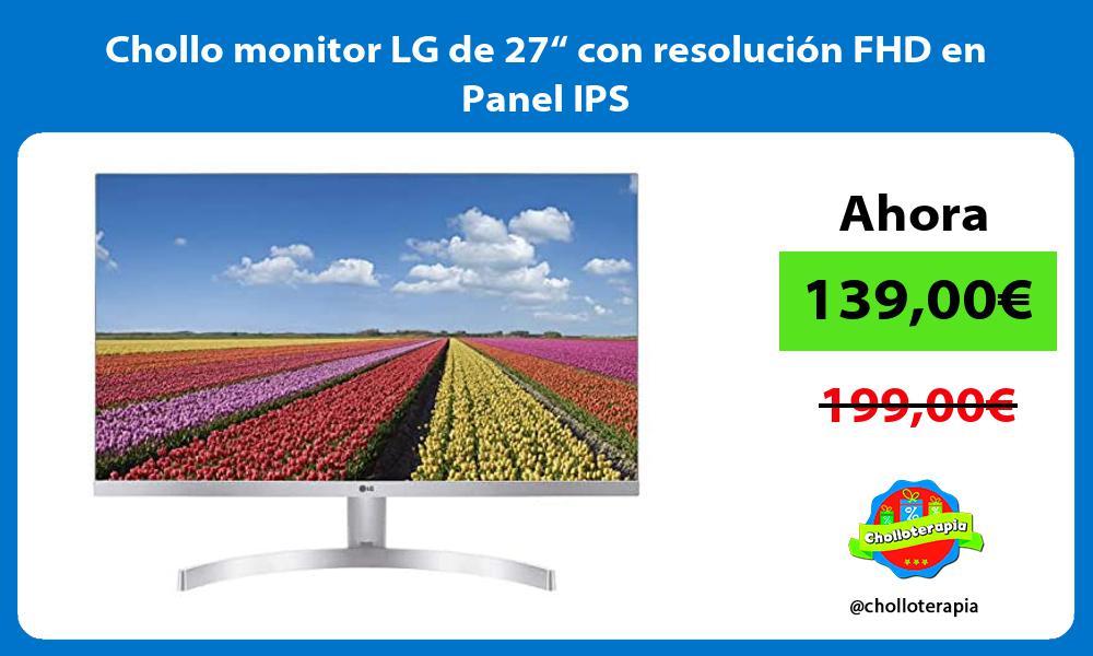 """Chollo monitor LG de 27"""" con resolución FHD en Panel IPS"""