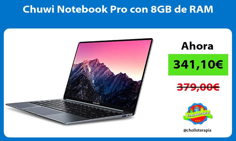 Chuwi Notebook Pro con 8GB de RAM