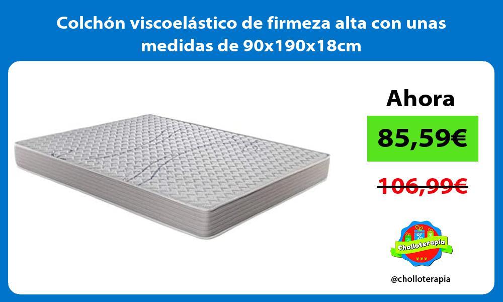 Colchón viscoelástico de firmeza alta con unas medidas de 90x190x18cm