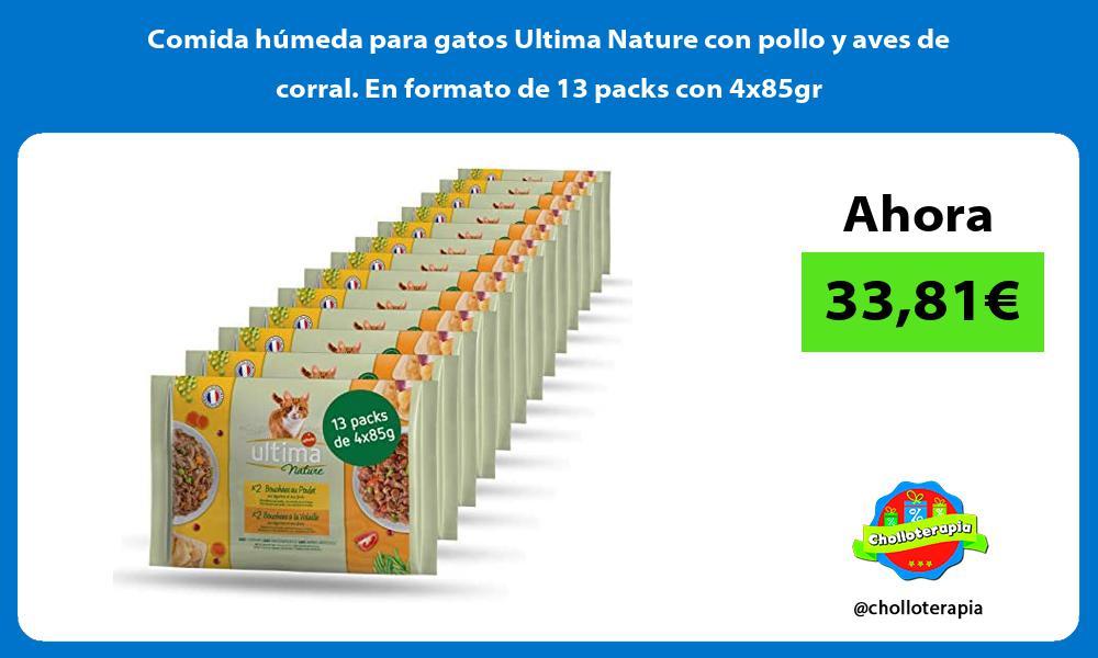 Comida húmeda para gatos Ultima Nature con pollo y aves de corral En formato de 13 packs con 4x85gr