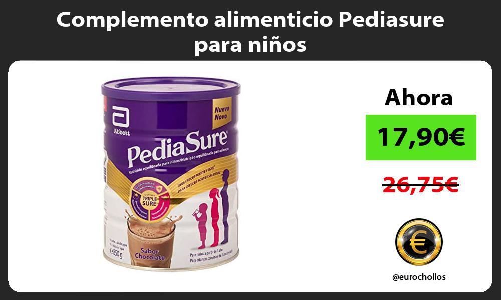 Complemento alimenticio Pediasure para niños