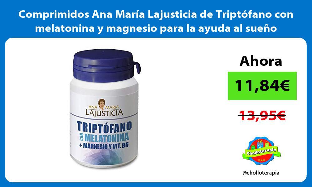 Comprimidos Ana María Lajusticia de Triptófano con melatonina y magnesio para la ayuda al sueño