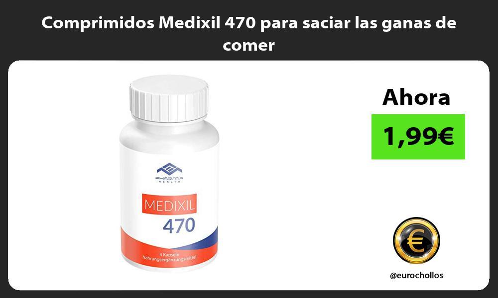 Comprimidos Medixil 470 para saciar las ganas de comer