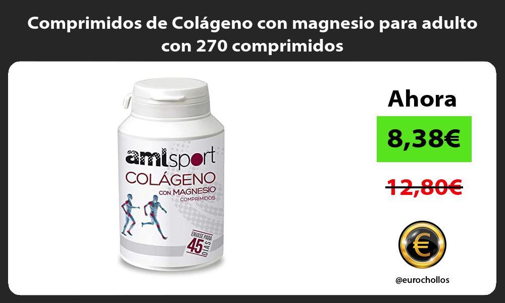 Comprimidos de Colágeno con magnesio para adulto con 270 comprimidos