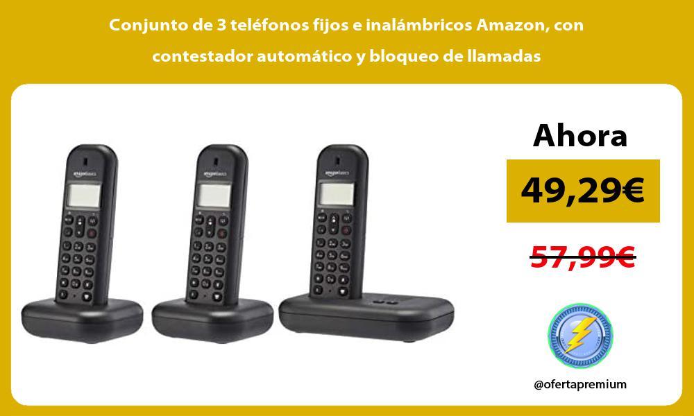 Conjunto de 3 teléfonos fijos e inalámbricos Amazon con contestador automático y bloqueo de llamadas