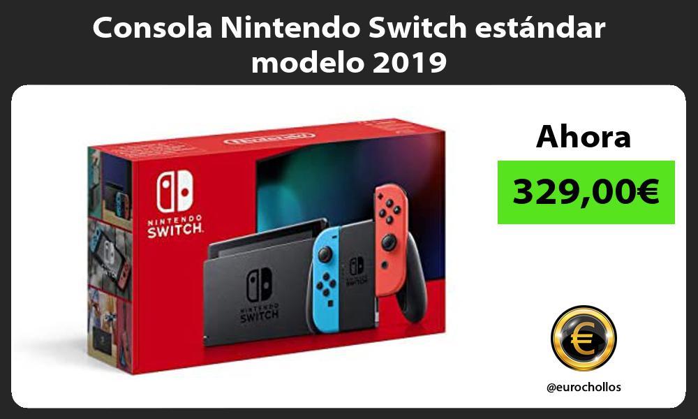Consola Nintendo Switch estándar modelo 2019