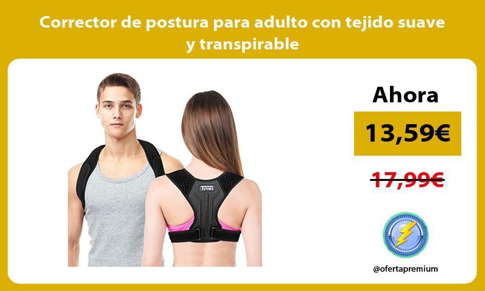 Corrector de postura para adulto con tejido suave y transpirable