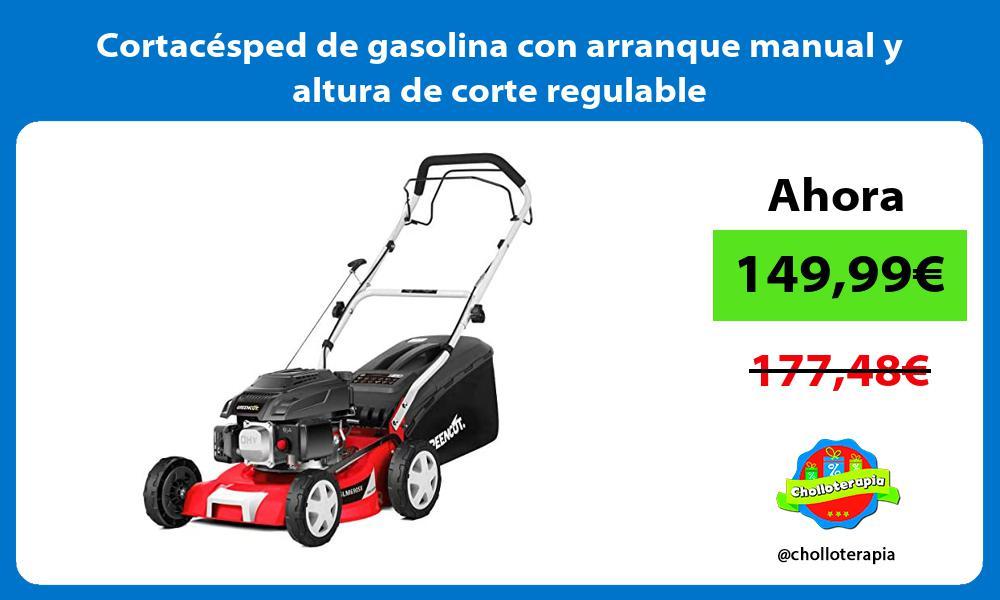 Cortacésped de gasolina con arranque manual y altura de corte regulable