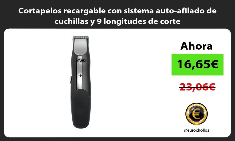 Cortapelos recargable con sistema auto afilado de cuchillas y 9 longitudes de corte