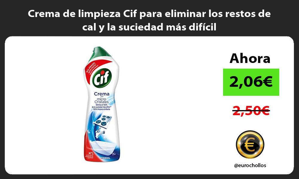 Crema de limpieza Cif para eliminar los restos de cal y la suciedad más difícil