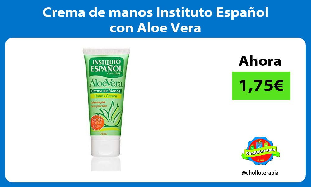 Crema de manos Instituto Español con Aloe Vera