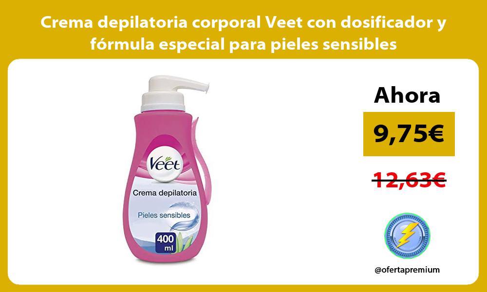 Crema depilatoria corporal Veet con dosificador y fórmula especial para pieles sensibles