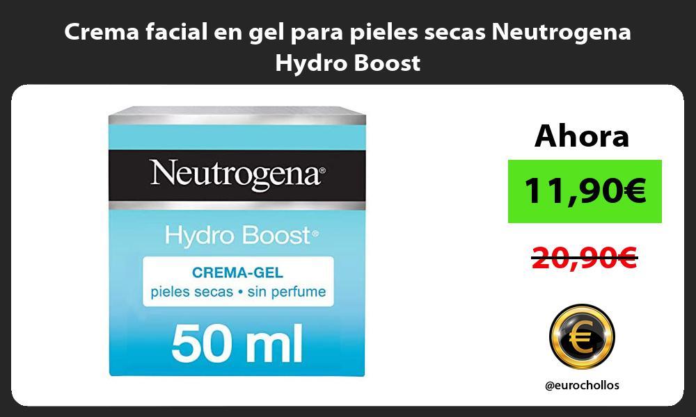 Crema facial en gel para pieles secas Neutrogena Hydro Boost