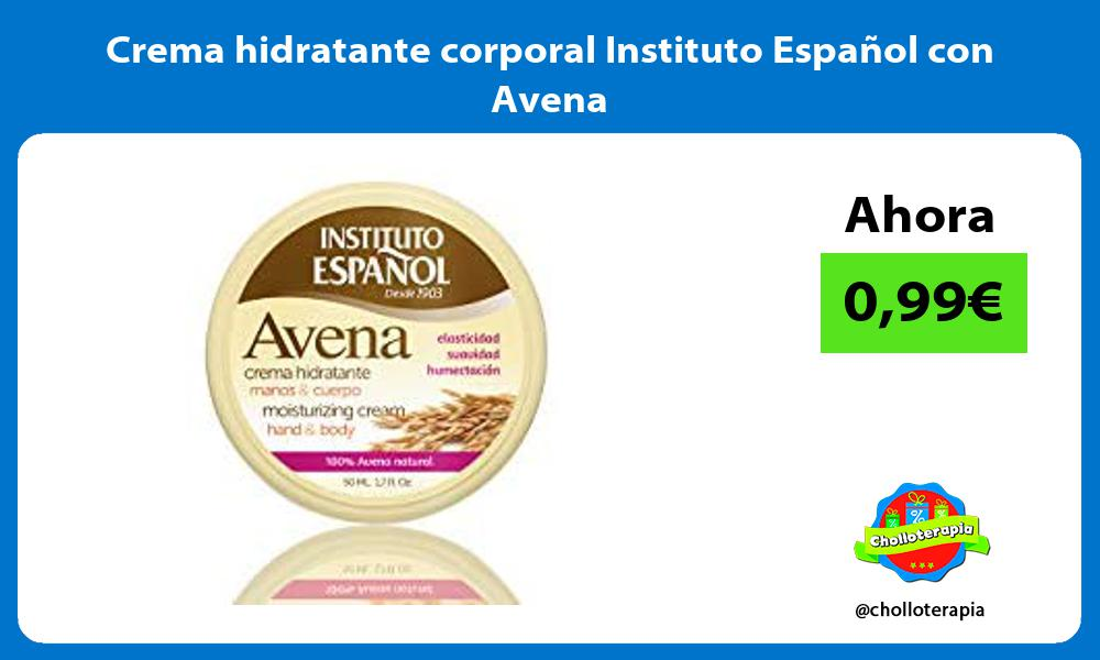 Crema hidratante corporal Instituto Español con Avena