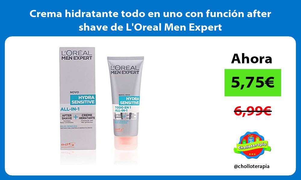 Crema hidratante todo en uno con función after shave de LOreal Men Expert