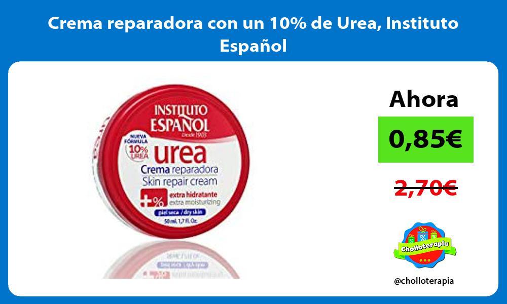 Crema reparadora con un 10 de Urea Instituto Español