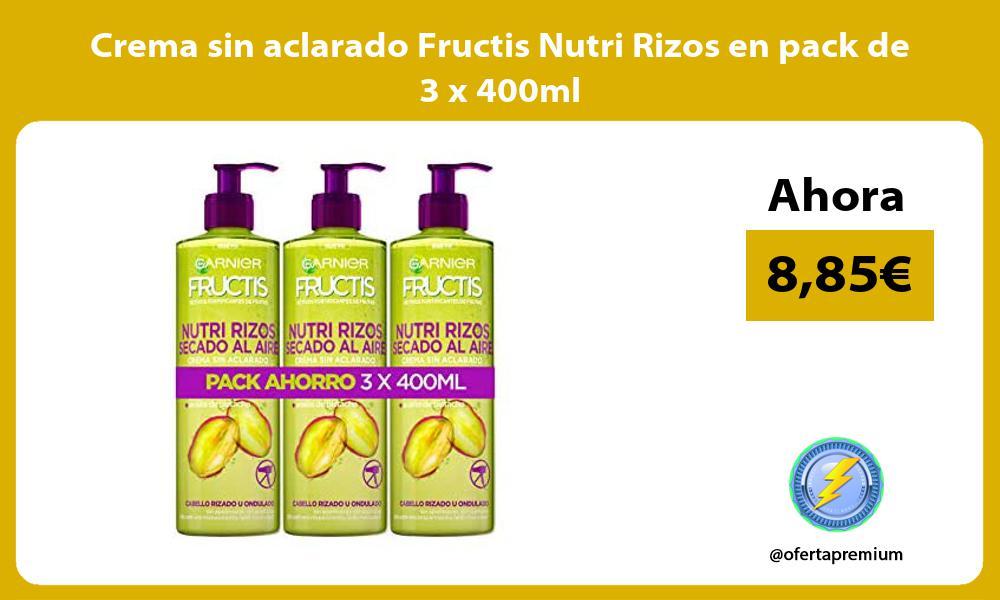 Crema sin aclarado Fructis Nutri Rizos en pack de 3 x 400ml