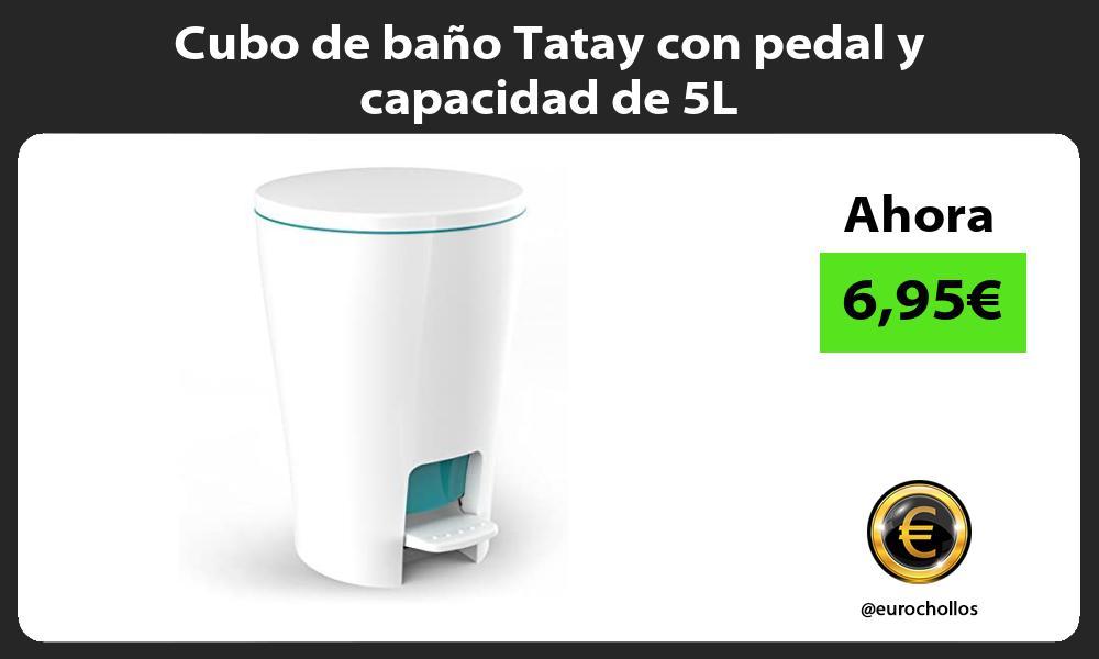 Cubo de baño Tatay con pedal y capacidad de 5L