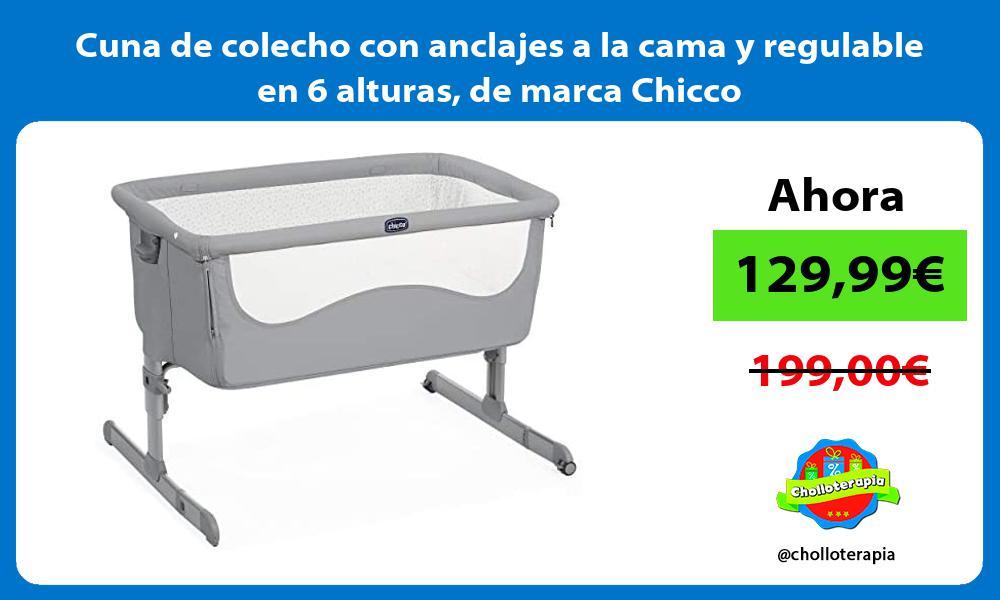 Cuna de colecho con anclajes a la cama y regulable en 6 alturas de marca Chicco