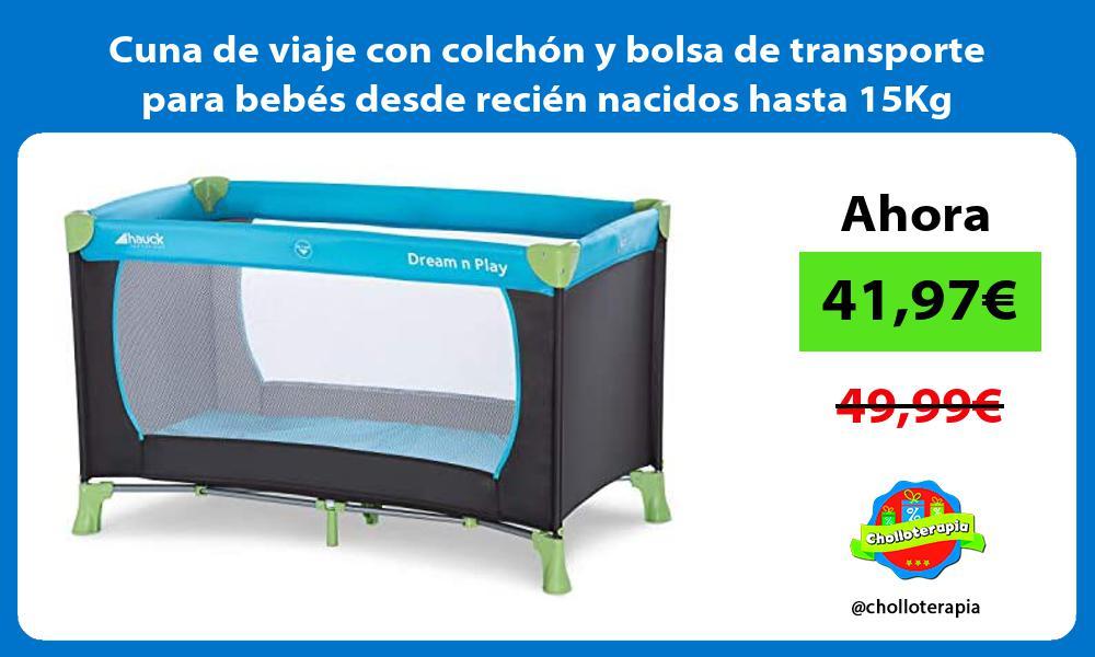 Cuna de viaje con colchón y bolsa de transporte para bebés desde recién nacidos hasta 15Kg