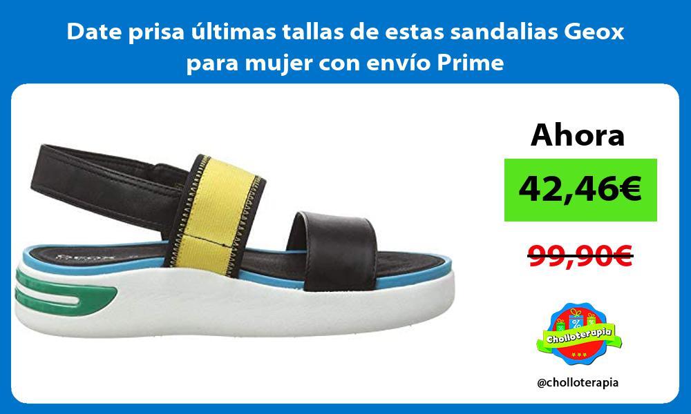 Date prisa últimas tallas de estas sandalias Geox para mujer con envío Prime