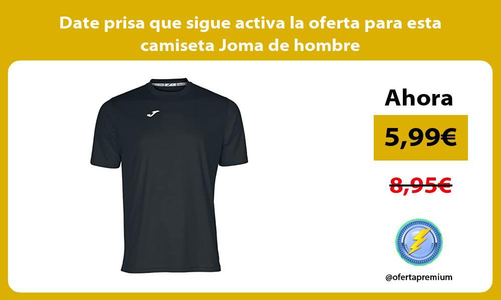 Date prisa que sigue activa la oferta para esta camiseta Joma de hombre