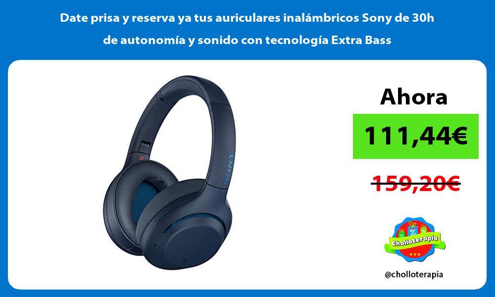 Date prisa y reserva ya tus auriculares inalámbricos Sony de 30h de autonomía y sonido con tecnología Extra Bass
