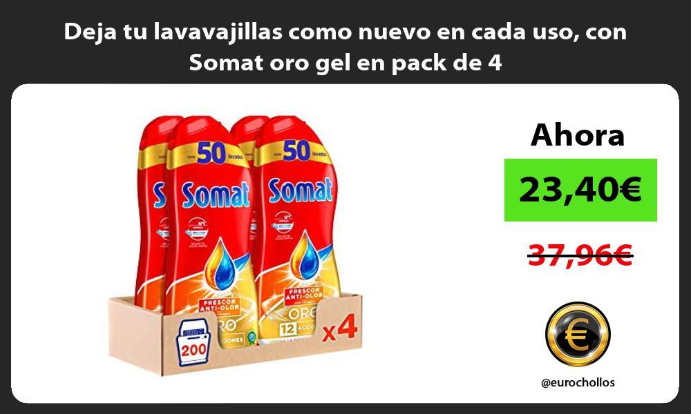 Deja tu lavavajillas como nuevo en cada uso con Somat oro gel en pack de 4