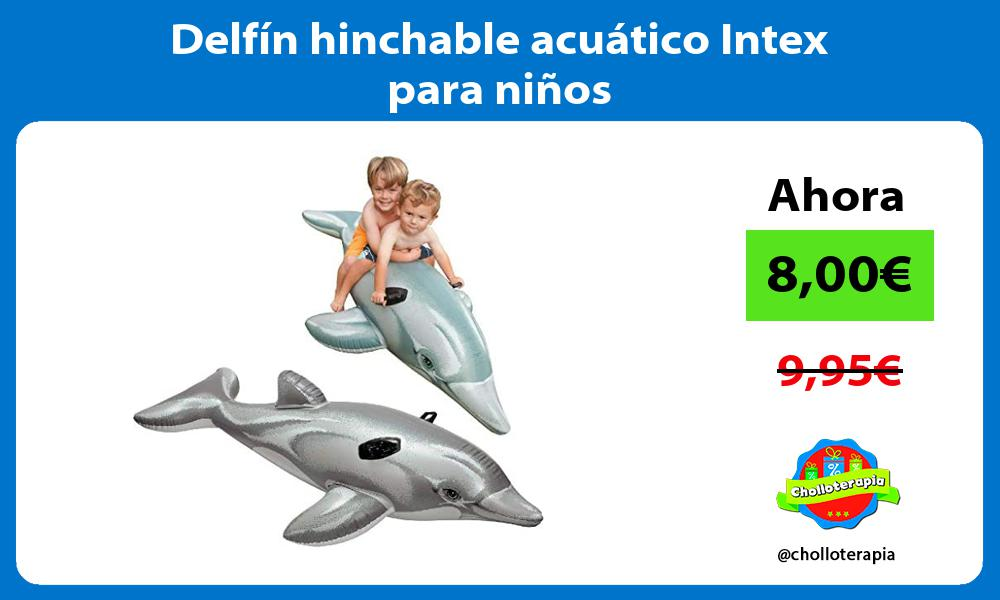Delfín hinchable acuático Intex para niños