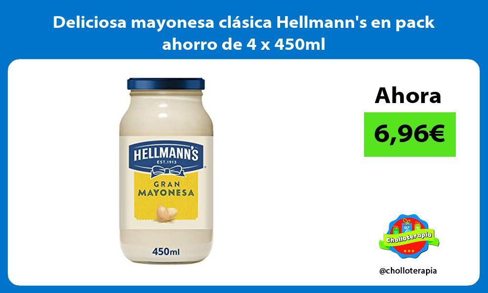 Deliciosa mayonesa clásica Hellmanns en pack ahorro de 4 x 450ml