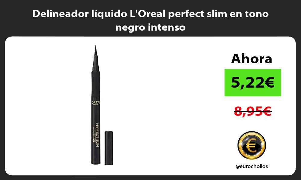 Delineador líquido LOreal perfect slim en tono negro intenso