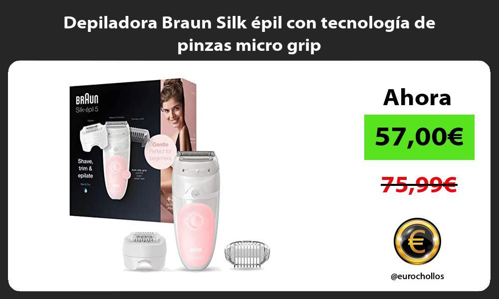 Depiladora Braun Silk épil con tecnología de pinzas micro grip