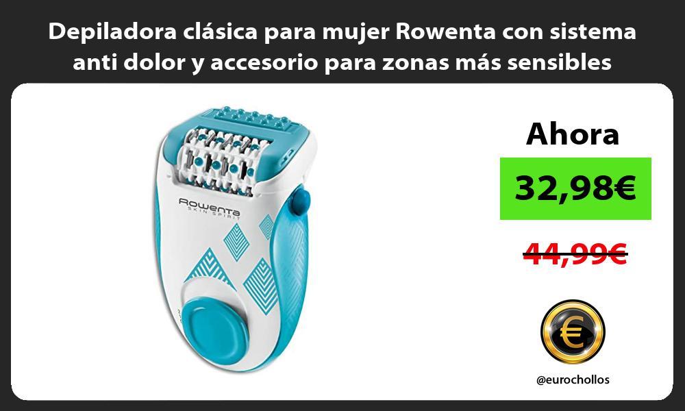Depiladora clásica para mujer Rowenta con sistema anti dolor y accesorio para zonas más sensibles