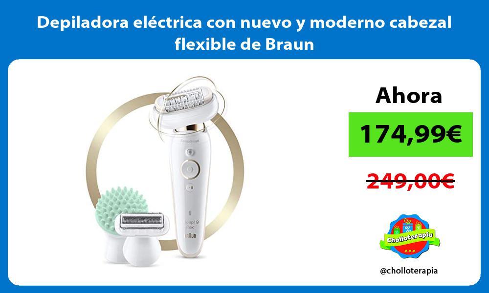 Depiladora eléctrica con nuevo y moderno cabezal flexible de Braun