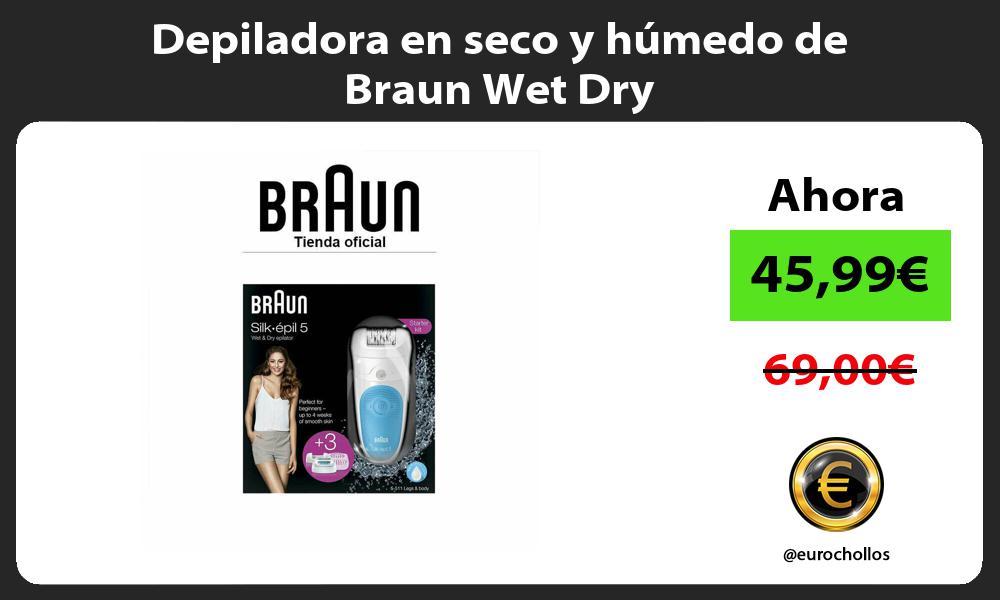 Depiladora en seco y húmedo de Braun Wet Dry