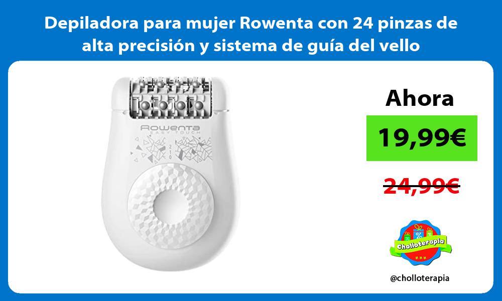 Depiladora para mujer Rowenta con 24 pinzas de alta precisión y sistema de guía del vello