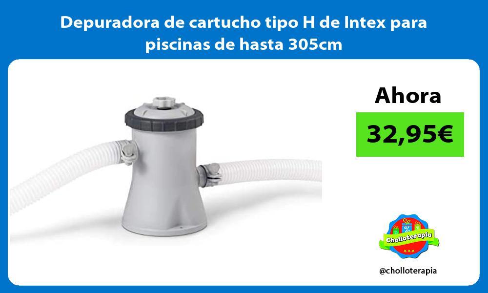 Depuradora de cartucho tipo H de Intex para piscinas de hasta 305cm