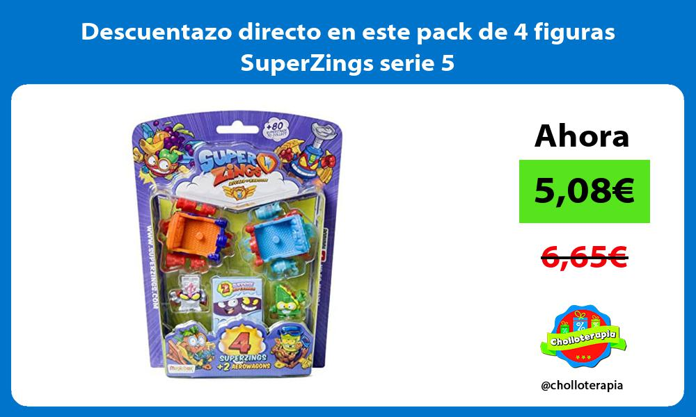 Descuentazo directo en este pack de 4 figuras SuperZings serie 5