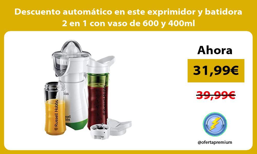 Descuento automático en este exprimidor y batidora 2 en 1 con vaso de 600 y 400ml