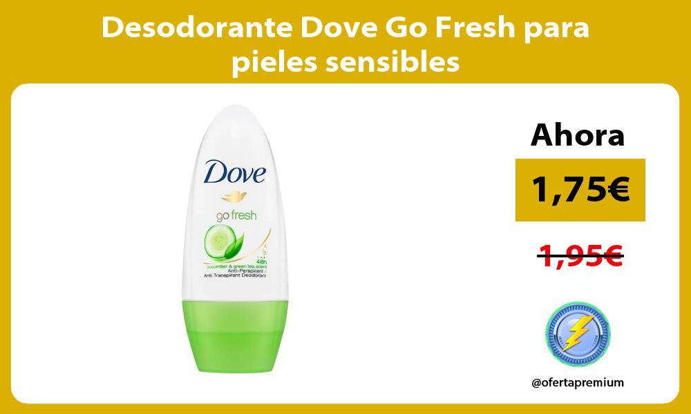 Desodorante Dove Go Fresh para pieles sensibles
