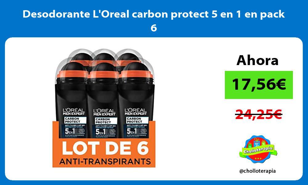 Desodorante LOreal carbon protect 5 en 1 en pack 6