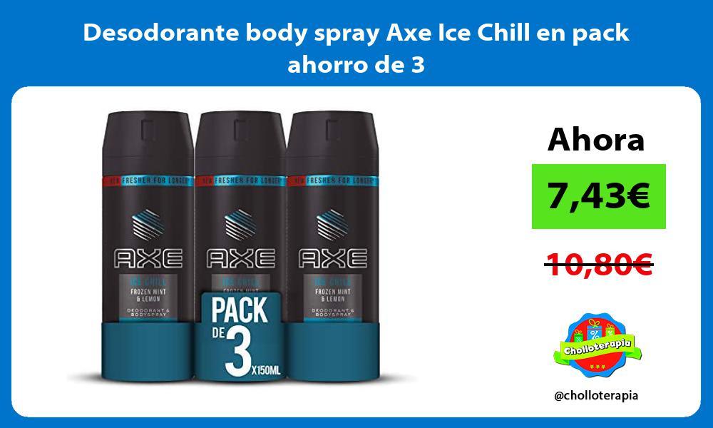 Desodorante body spray Axe Ice Chill en pack ahorro de 3