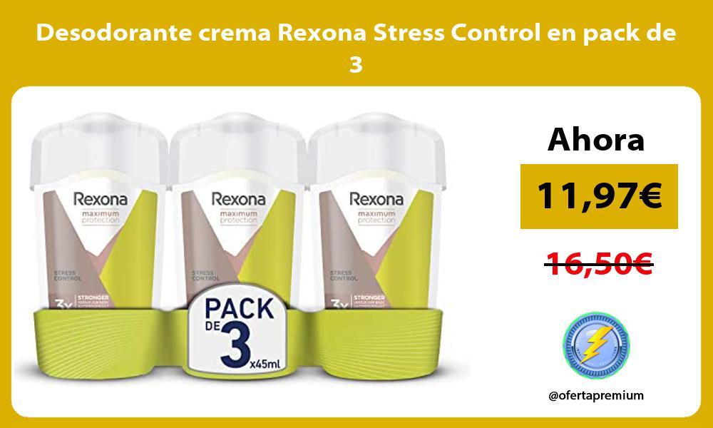 Desodorante crema Rexona Stress Control en pack de 3