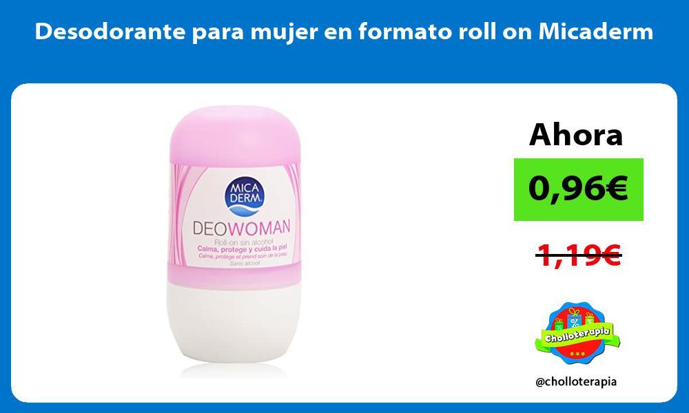 Desodorante para mujer en formato roll on Micaderm