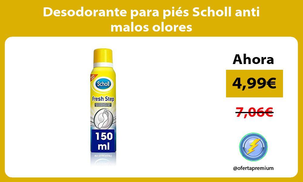 Desodorante para piés Scholl anti malos olores